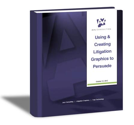 a2l-consulting-litigation-graphics-trial-graphics-persuasion-ebook